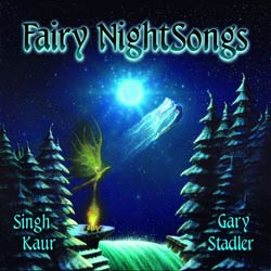 Fairy Night Songs by Gary Stadler and Singh Kaur: New Age