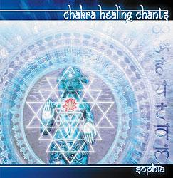Chakra Healing Chants by Sophia: Sacred Chants, New Age Music, MP3