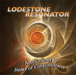 Non-Ordinary States of Consicousness by Lodestone Resonator