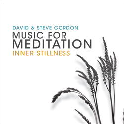 Music for Meditation - Inner Stillness by David and Steve Gordon ...