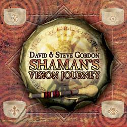 Shaman's Vision Journey by David and Steve Gordon: Shamanic Drumming