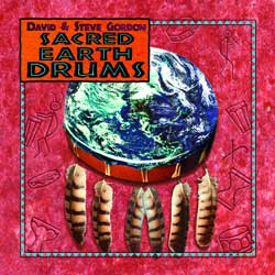David & Steve Gordon   Sacred Earth Drums [1 CD   9 MP3s, 1 JPG] preview 0