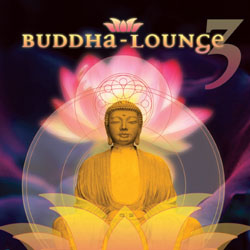 Buddha Lounge 3 by Sequoia Groove Presents: Electronica
